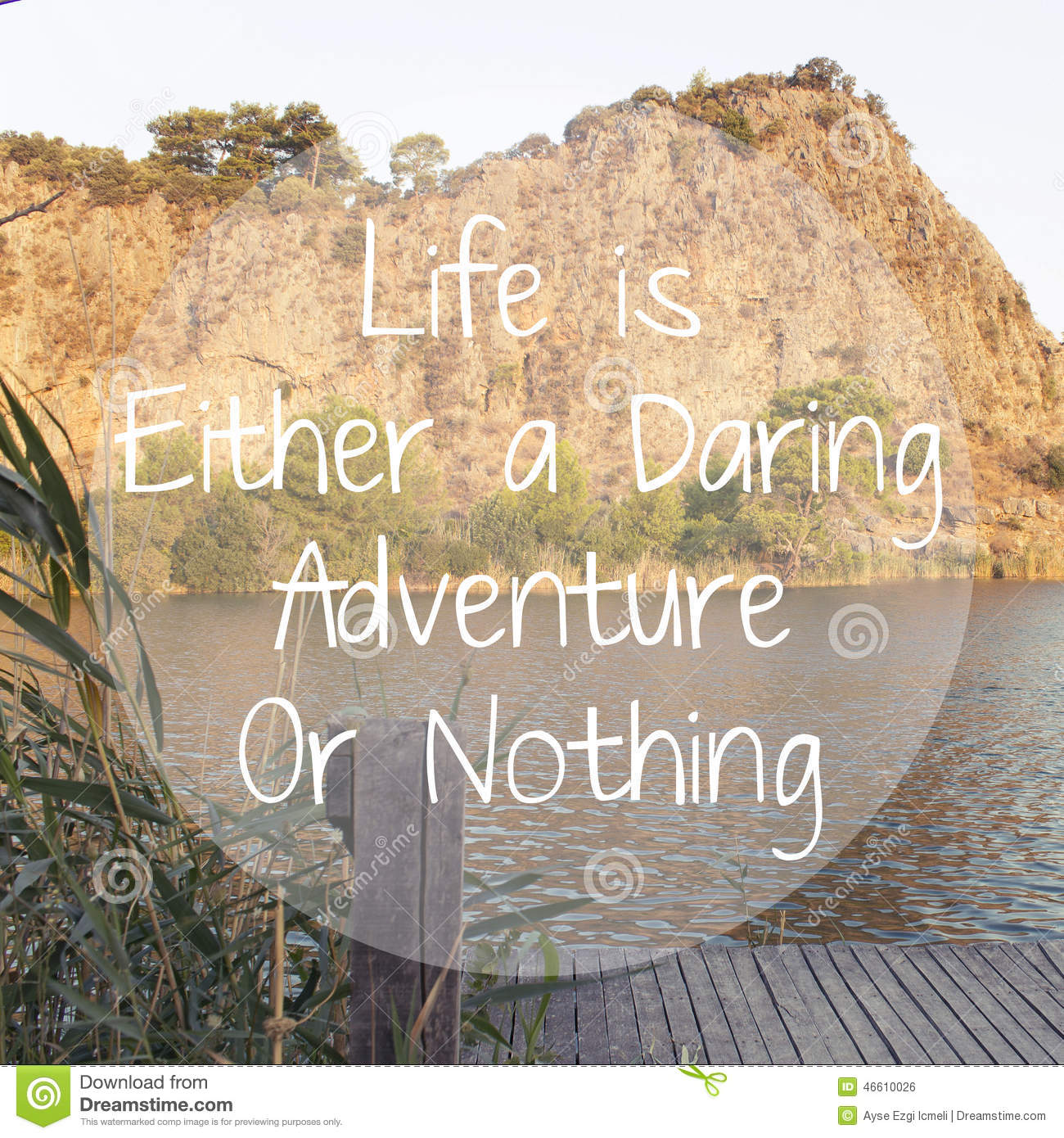 Life Is Either A Daring Adventure Or Nothing Stock Photo Image Of