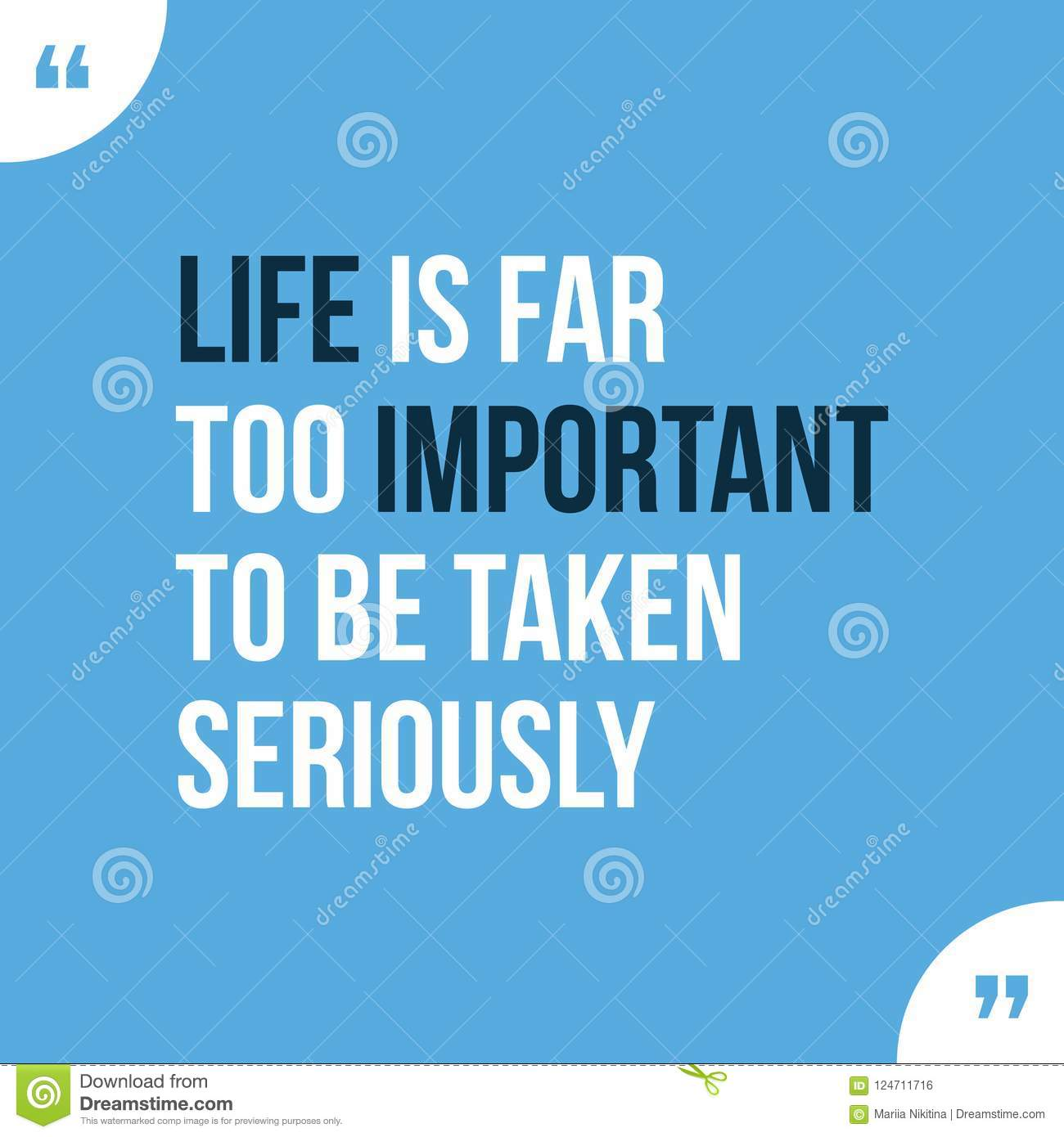 Life Is Far Too Important To Be Taken Setiously Stock Vector