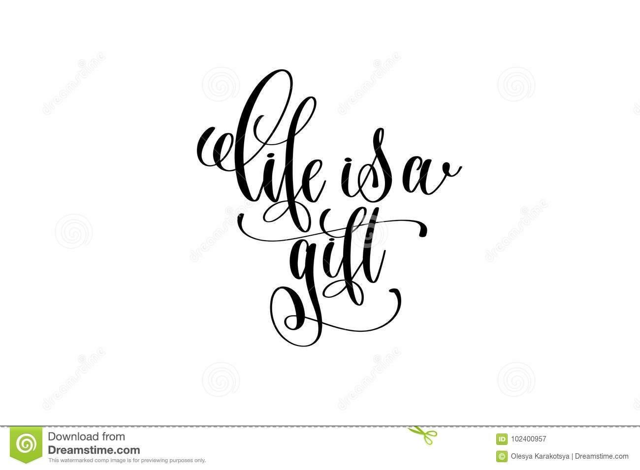 Life is a gift hand written lettering positive quote