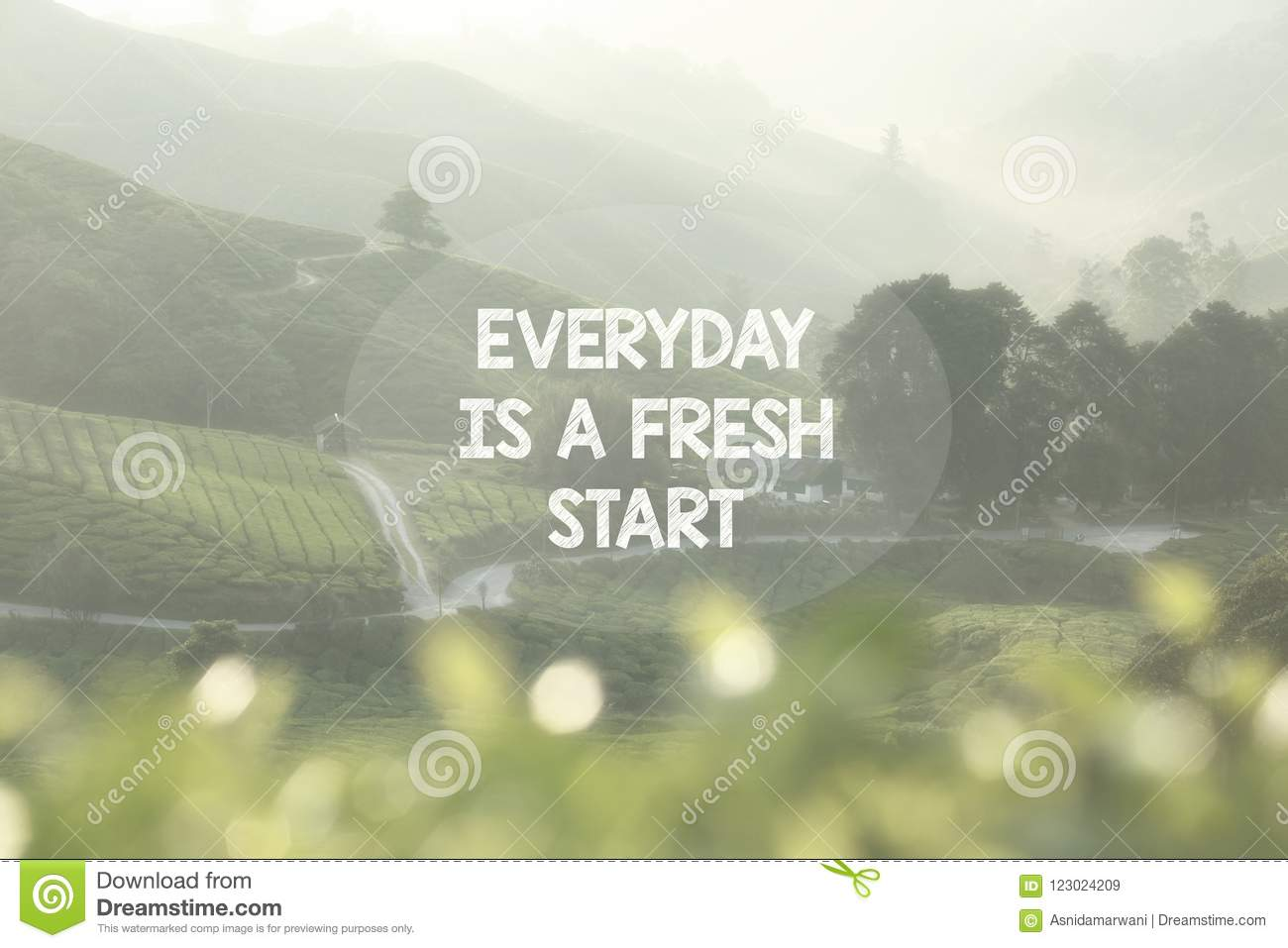 Life Inspirational Quotes Everyday Is A Fresh Start Stock Image