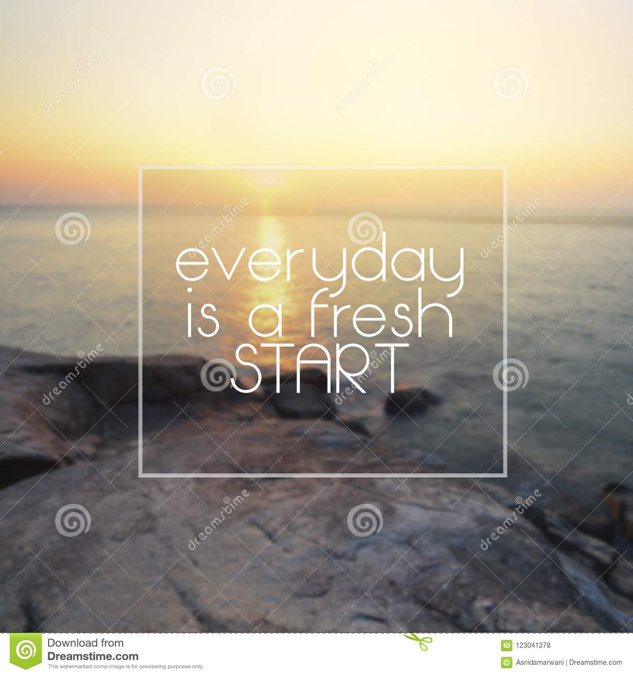 Life Inspirational Quotes Everyday Is A Fresh Start Stock Photo