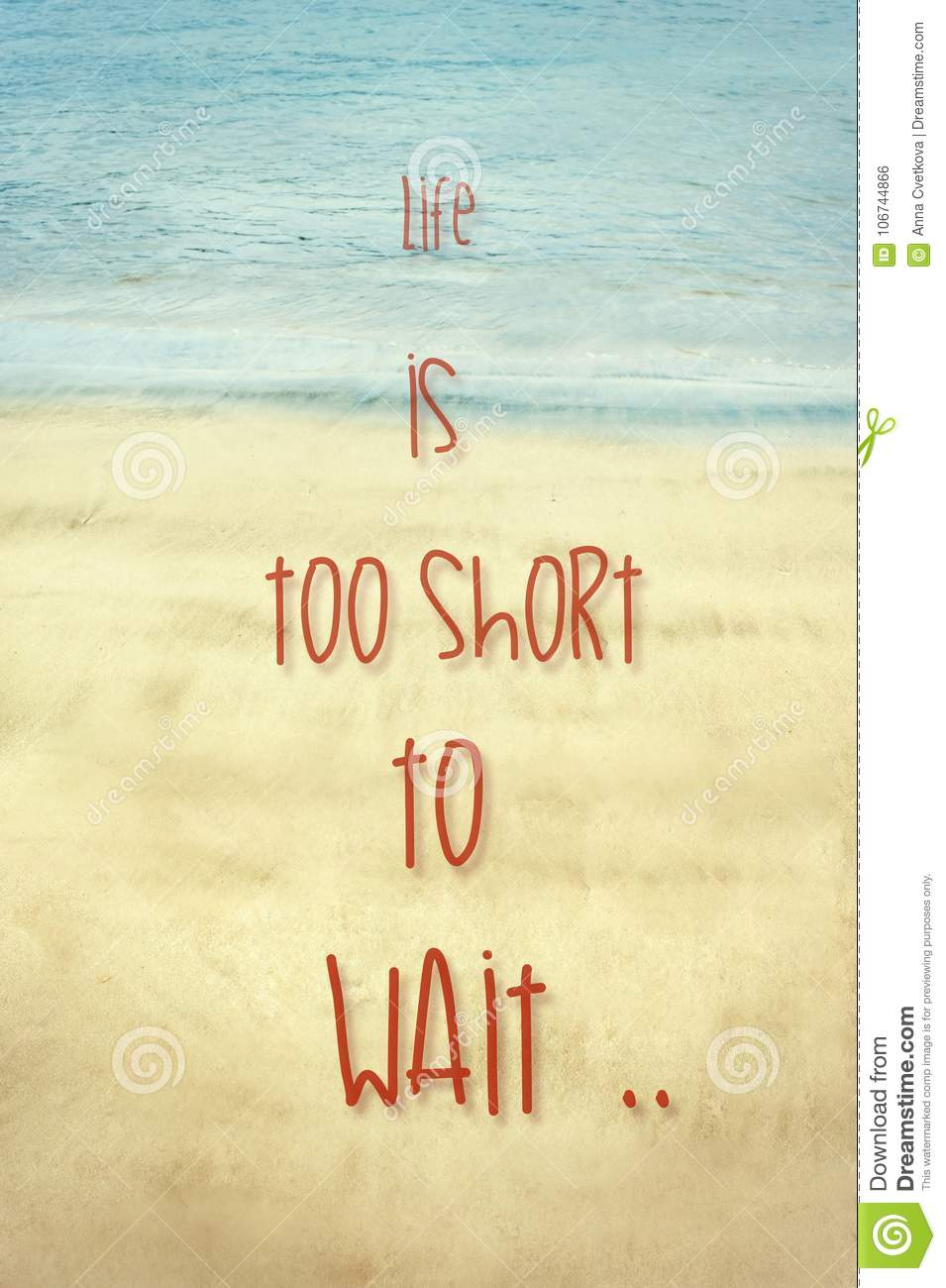 Life Is Too Short To Wait Inspirational Motivating Quote Stock