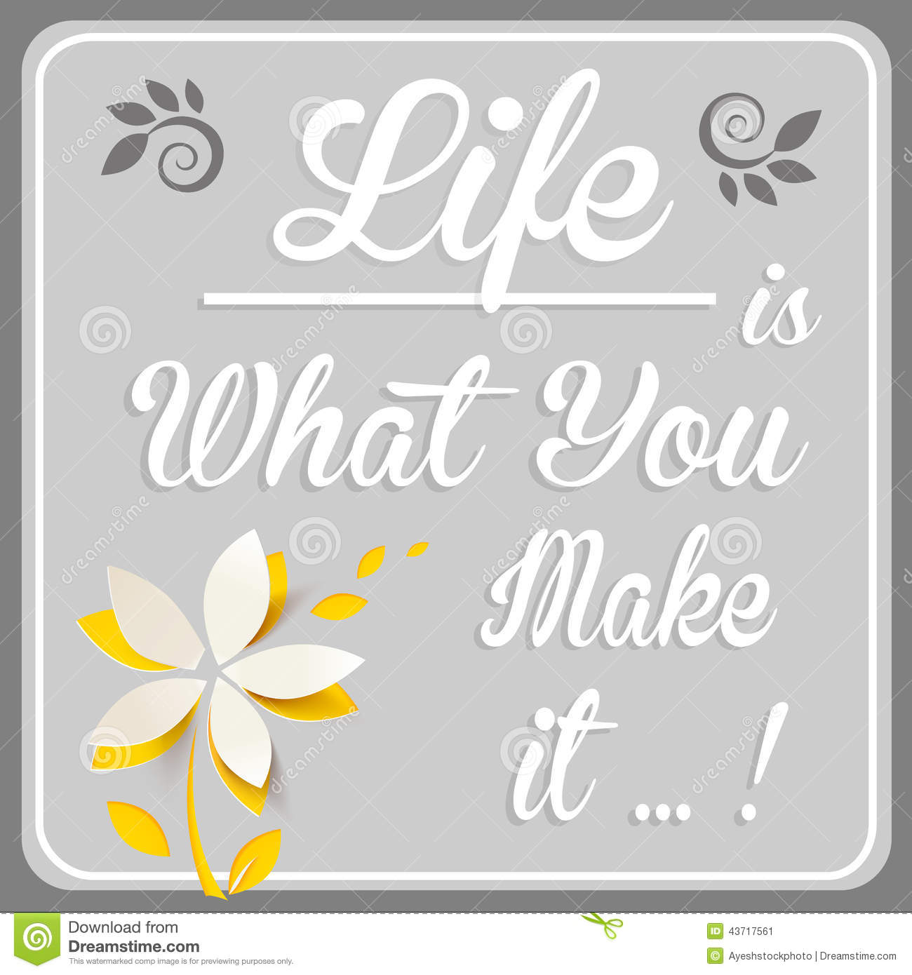 life is what you make it essay How would i go about writing an essay on character qualities that make you unique and your world views and since your own life is so familiar to you.