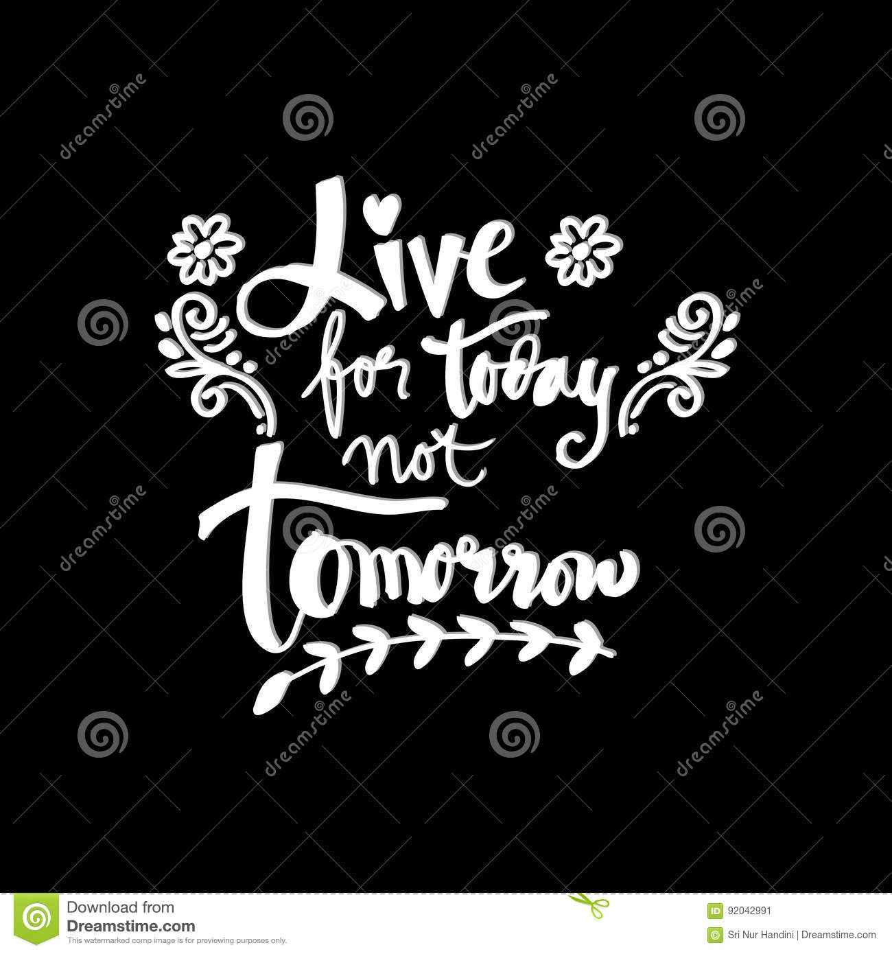 Live For Today Quotes Live For Today Not Tomorrowstock Illustration  Image 92042991