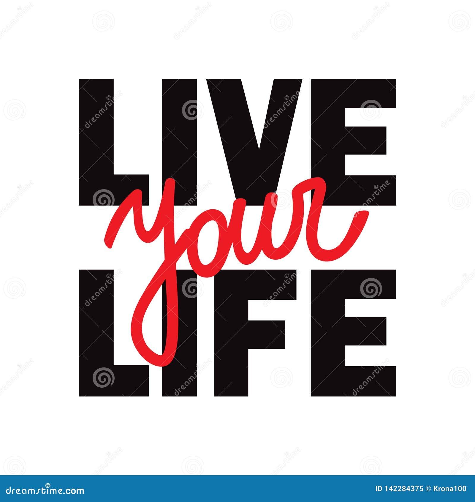 Live Your Life-t-shirtdruk met het van letters voorzien