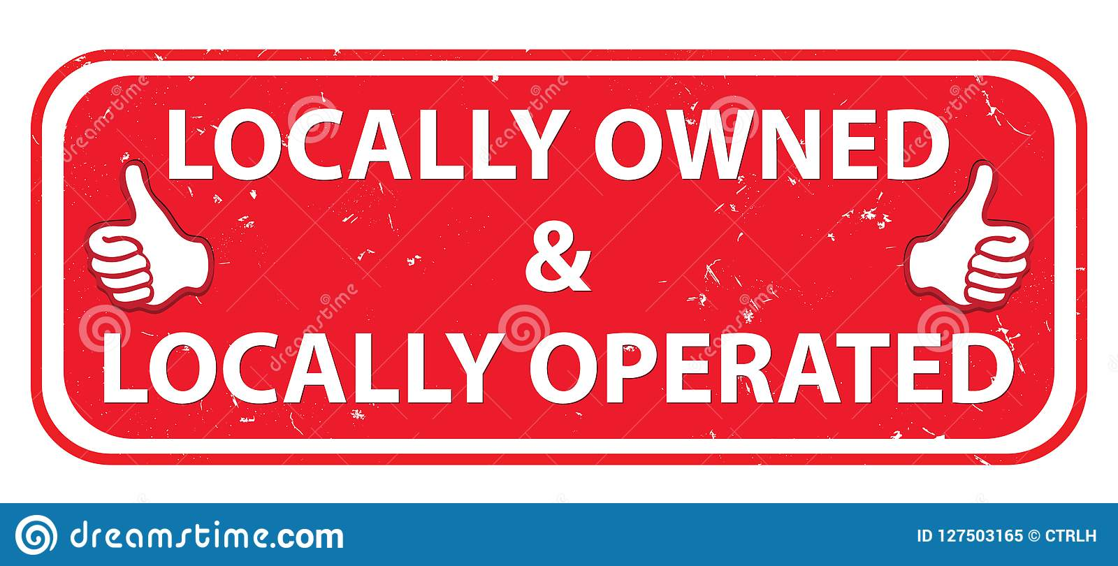 Locally Owned, Locally Operated - Red Label For Print Stock