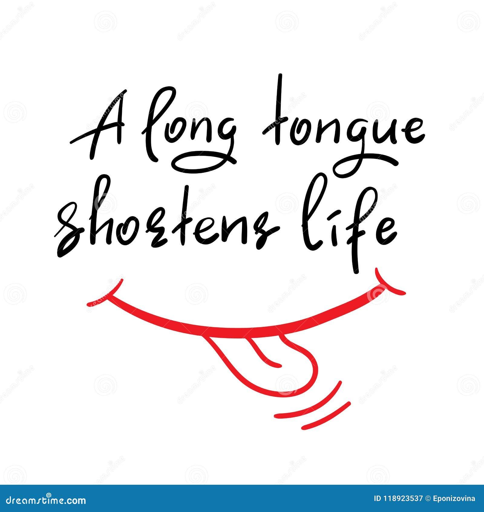 A Long Tongue Shortens Life - Handwritten Funny Motivational ...