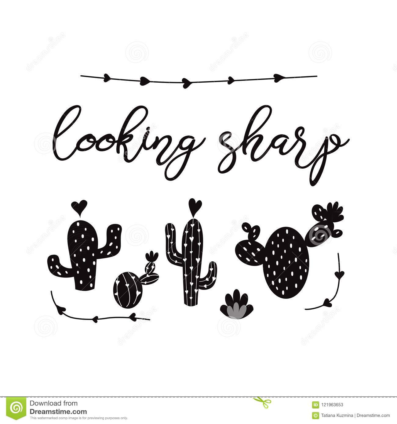 Looking sharp vector card. Cute hand drawn Prickly cactus print with inspirational quote шт black color