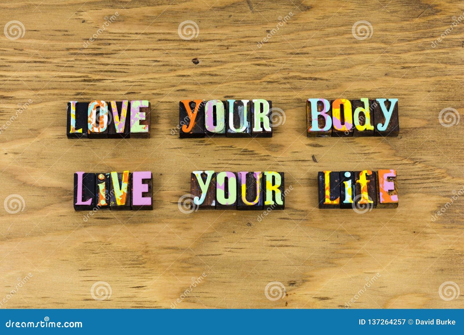 Love body life positive beauty letterpress