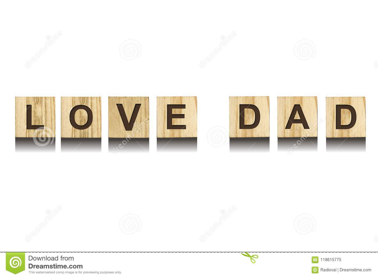 Love Dad Inscription On Wooden Cubes On White Background Isolated