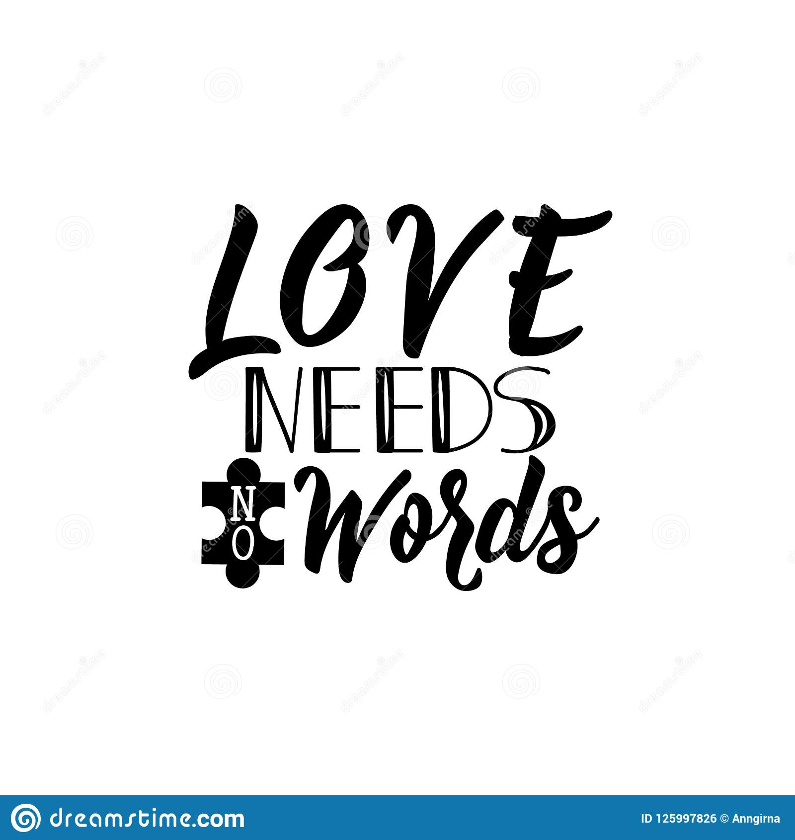 Love Needs No Words Lettering World Autism Awareness Day Quote To