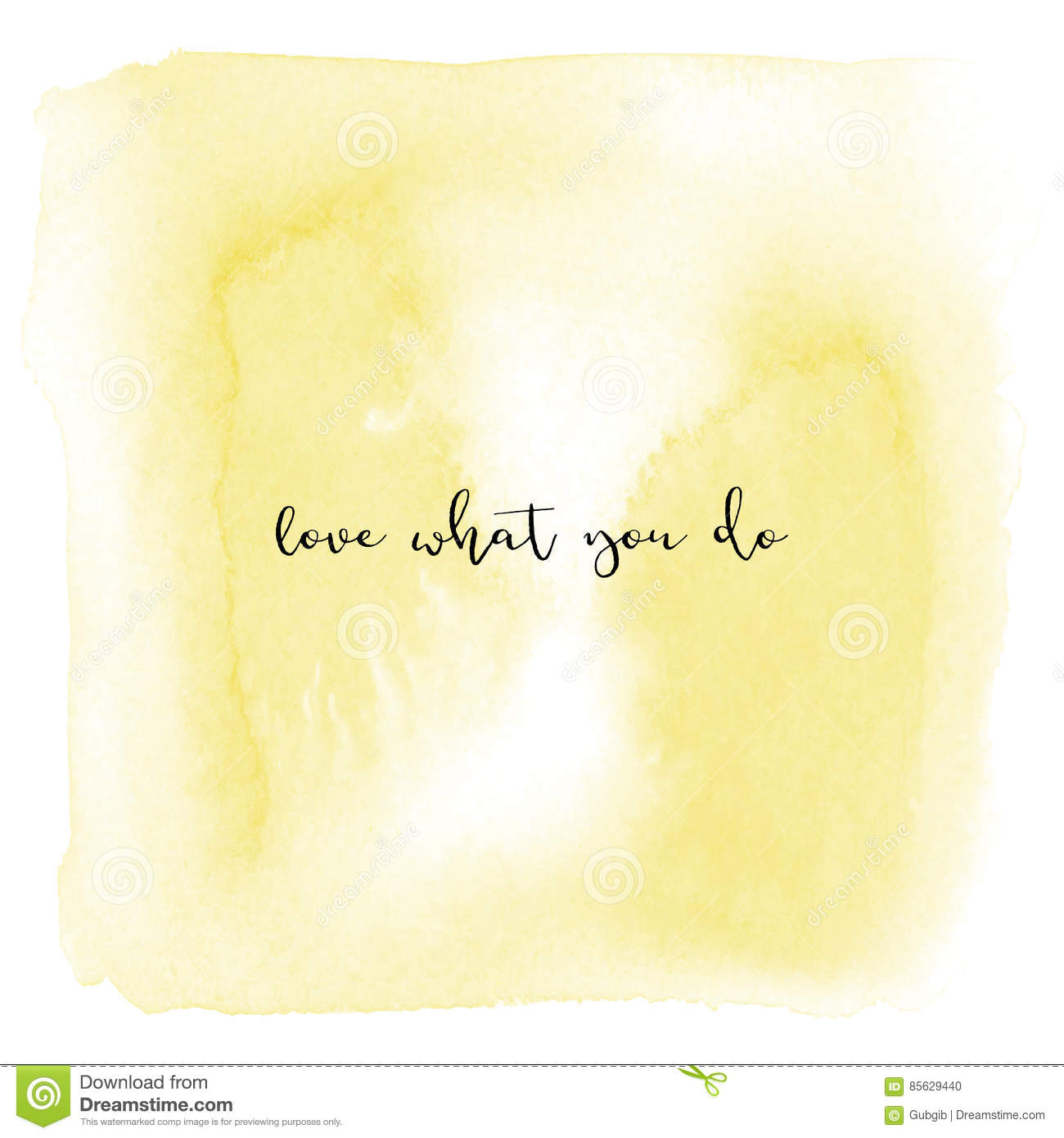 Love What You Do On Yellow Watercolor Background Stock ...