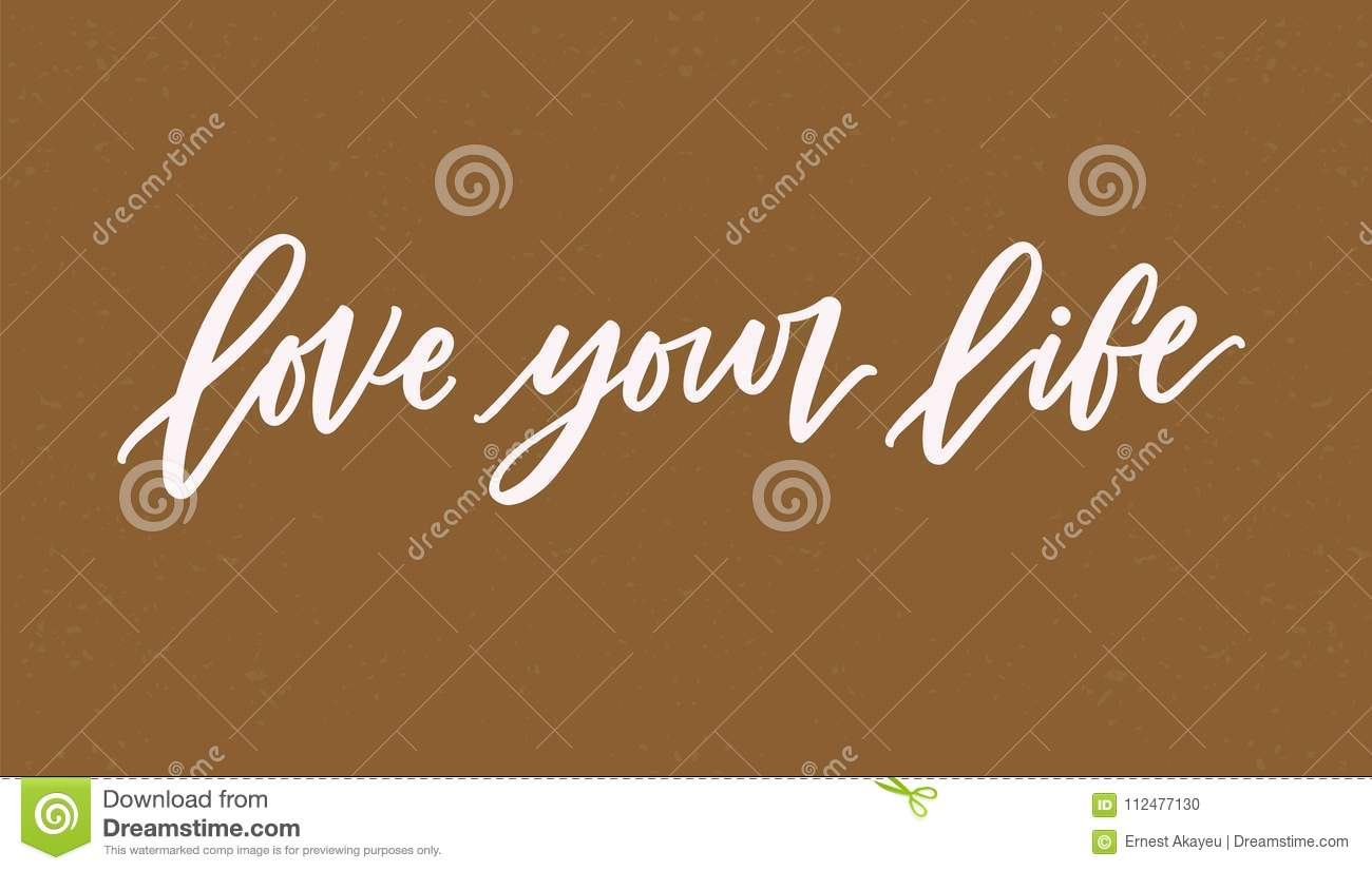 Love Your Life Lettering Or Inscription Written With Elegant ...