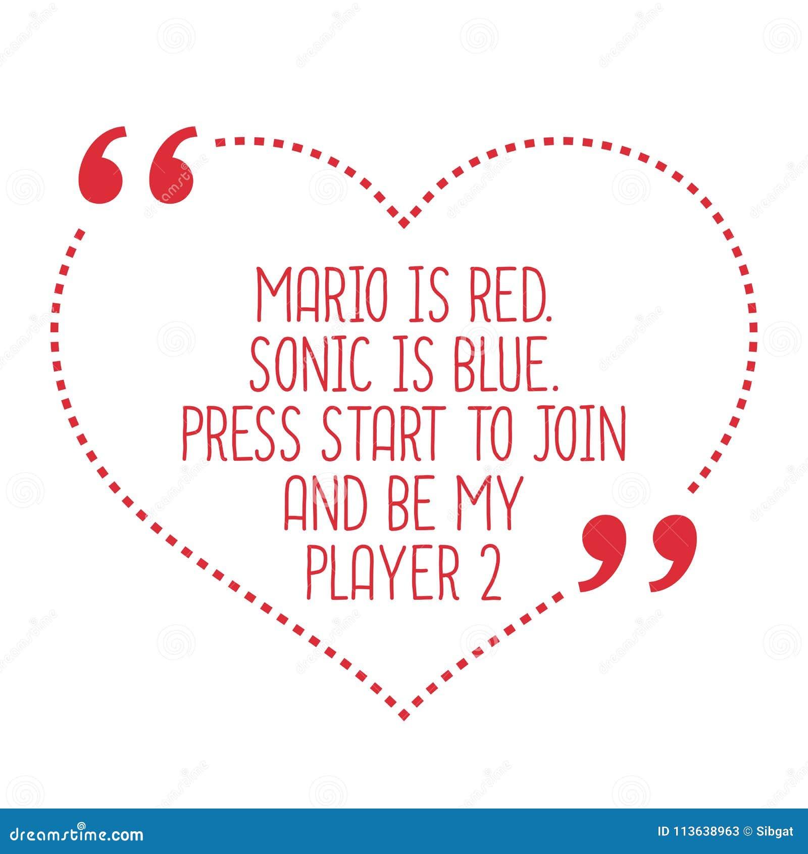 e71c70b35b94d5 Lustiges Liebeszitat Mario ist rot Sonic ist blau Drücken Sie Start-Taste  zum jo
