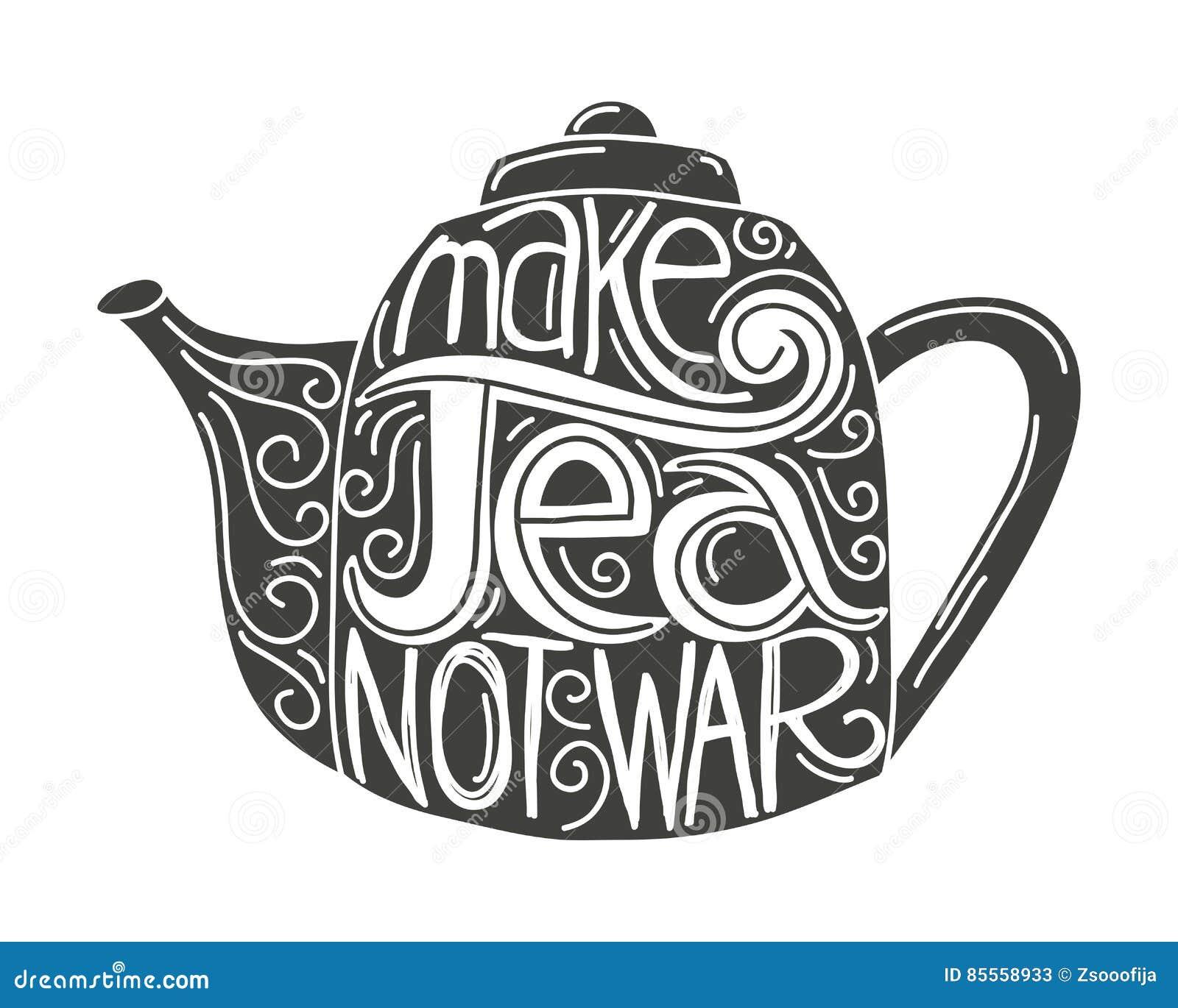 Machen Sie Krieg des Tees nicht