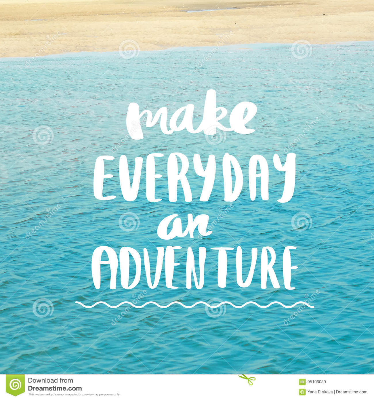 Make Everyday An Adventure Inspiration And Motivation Quotes ...