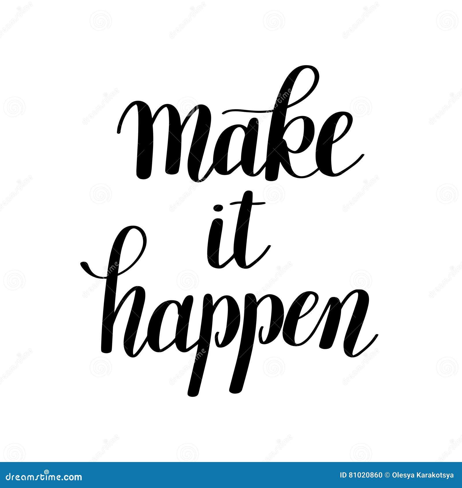 Quote Clip Art: Make It Happen Handwritten Positive Inspirational Quote
