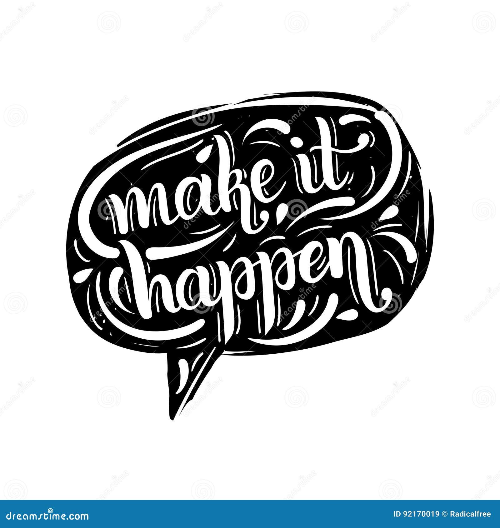 Make It Happen Phrase Motivational Quote Cartoon Vector