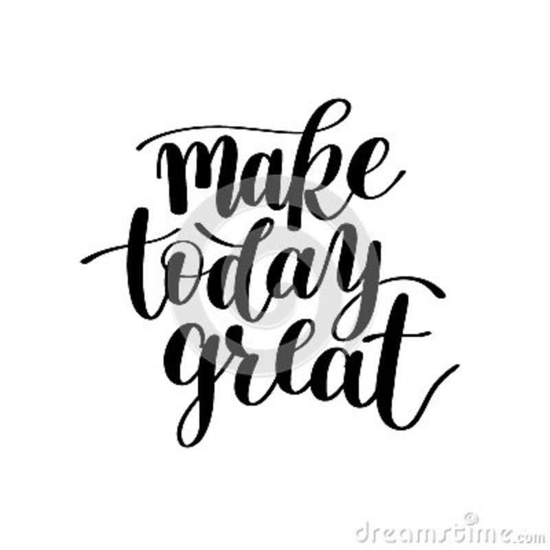 Make Today Great Vector Text Phrase Image Inspirational Quote Stock