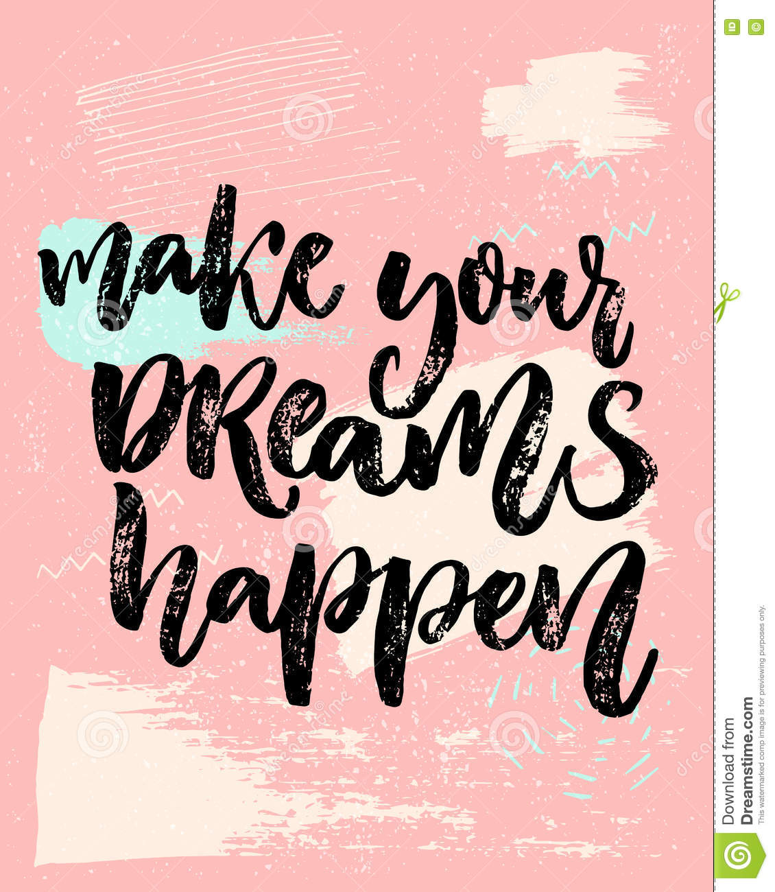 Make your dreams happen inspirational saying about dream