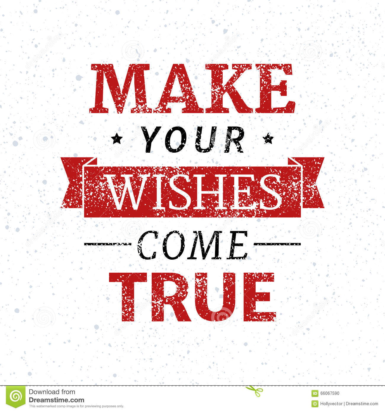Wishes Do Come True Quotes: Make Your Wishes Come True Stock Vector