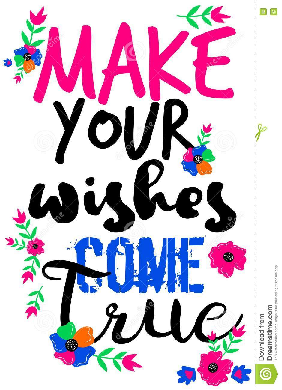 Make Your Wishes Come True Vector Graphic With Florals T