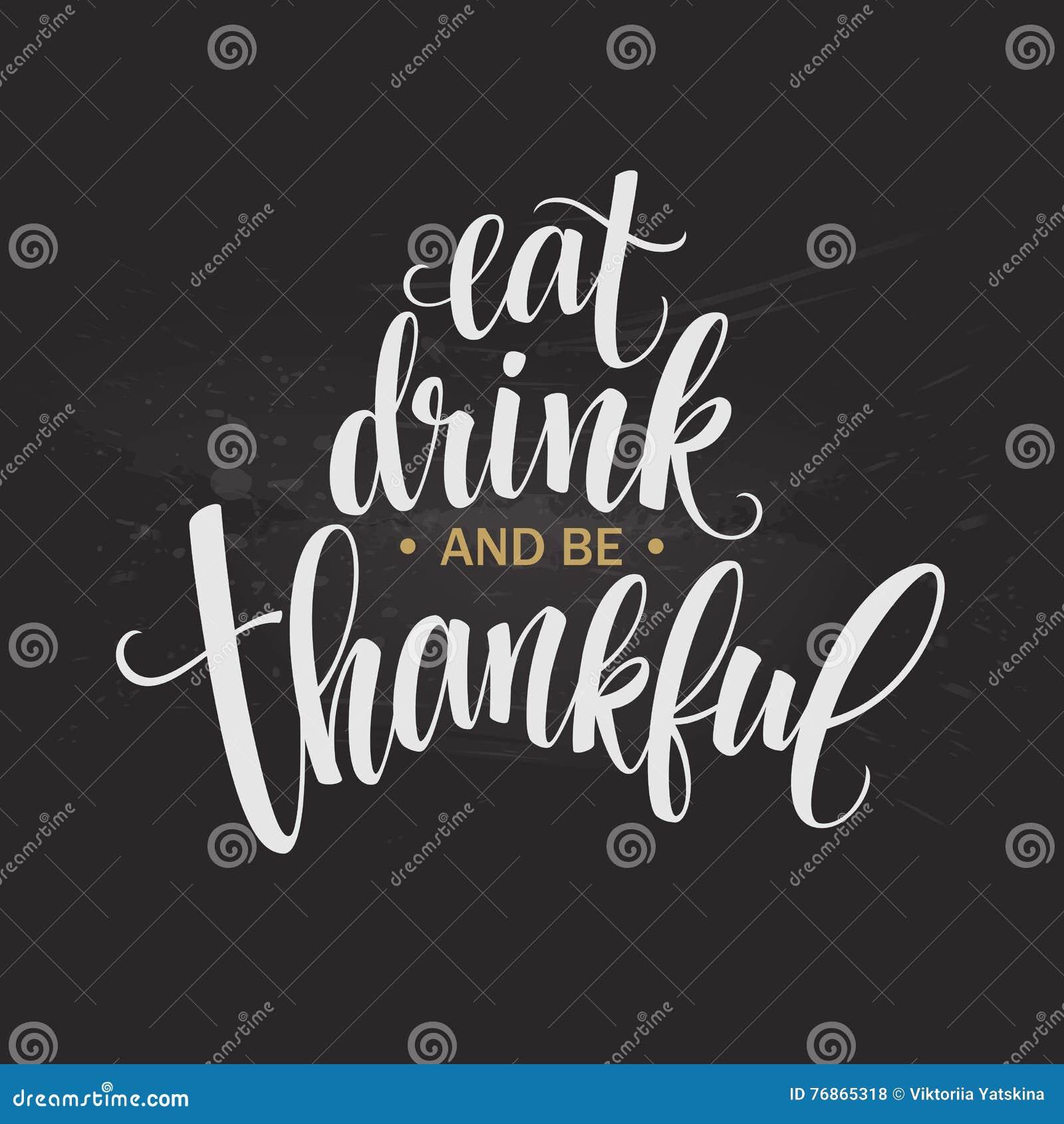 Mangez, boisson et soyez inscription tirée par la main reconnaissante, conception de calligraphie de thanksgiving Vacances marqua