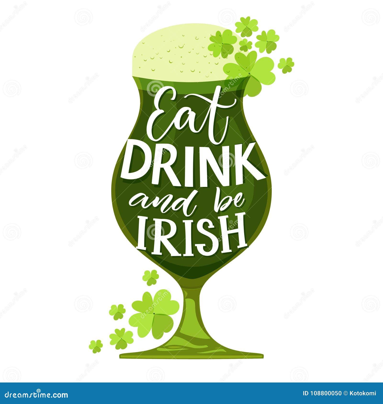 Mangez, boisson et soyez irlandais Citation drôle de jour du ` s de St Partick Typographie sur le verre avec de la bière verte et