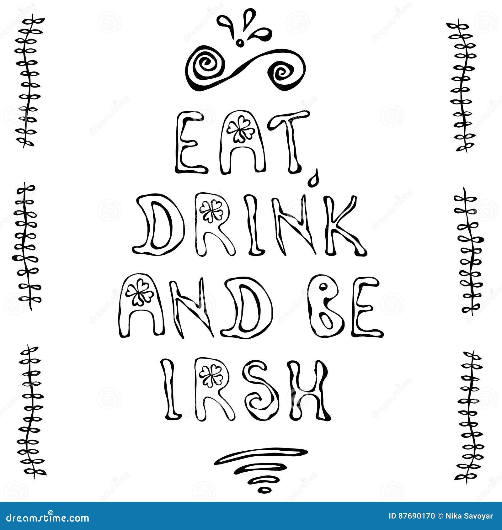 Mangez, boisson et soyez lettrage irlandais Affiche de jour de Patriks de saint contour