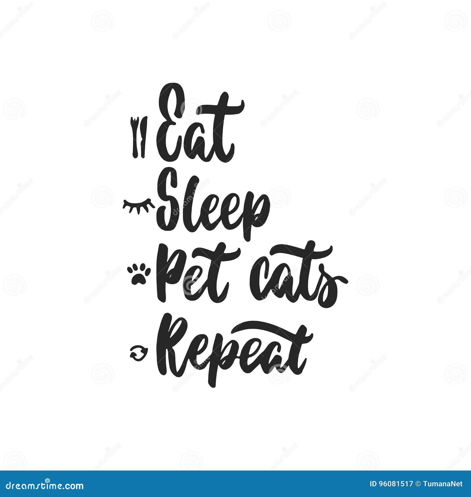 Mangez, dormez, choyez les chats, répétition - citation tirée par la main de lettrage de danse d isolement