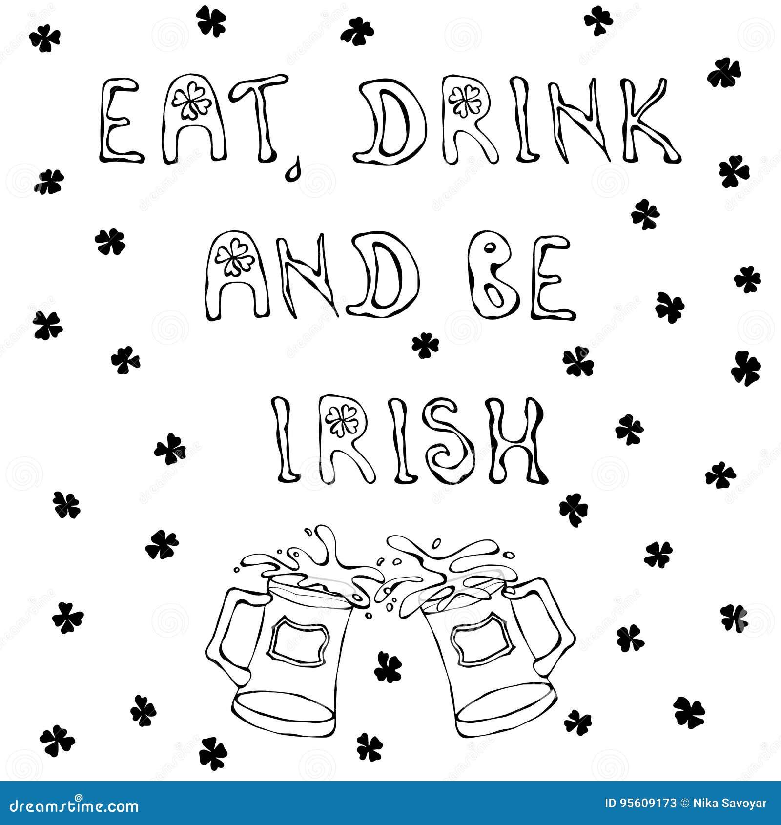 Mangez la boisson et soyez irlandais Fond de jour du ` s de St Patrick Tasses de lettrage et de bière contour