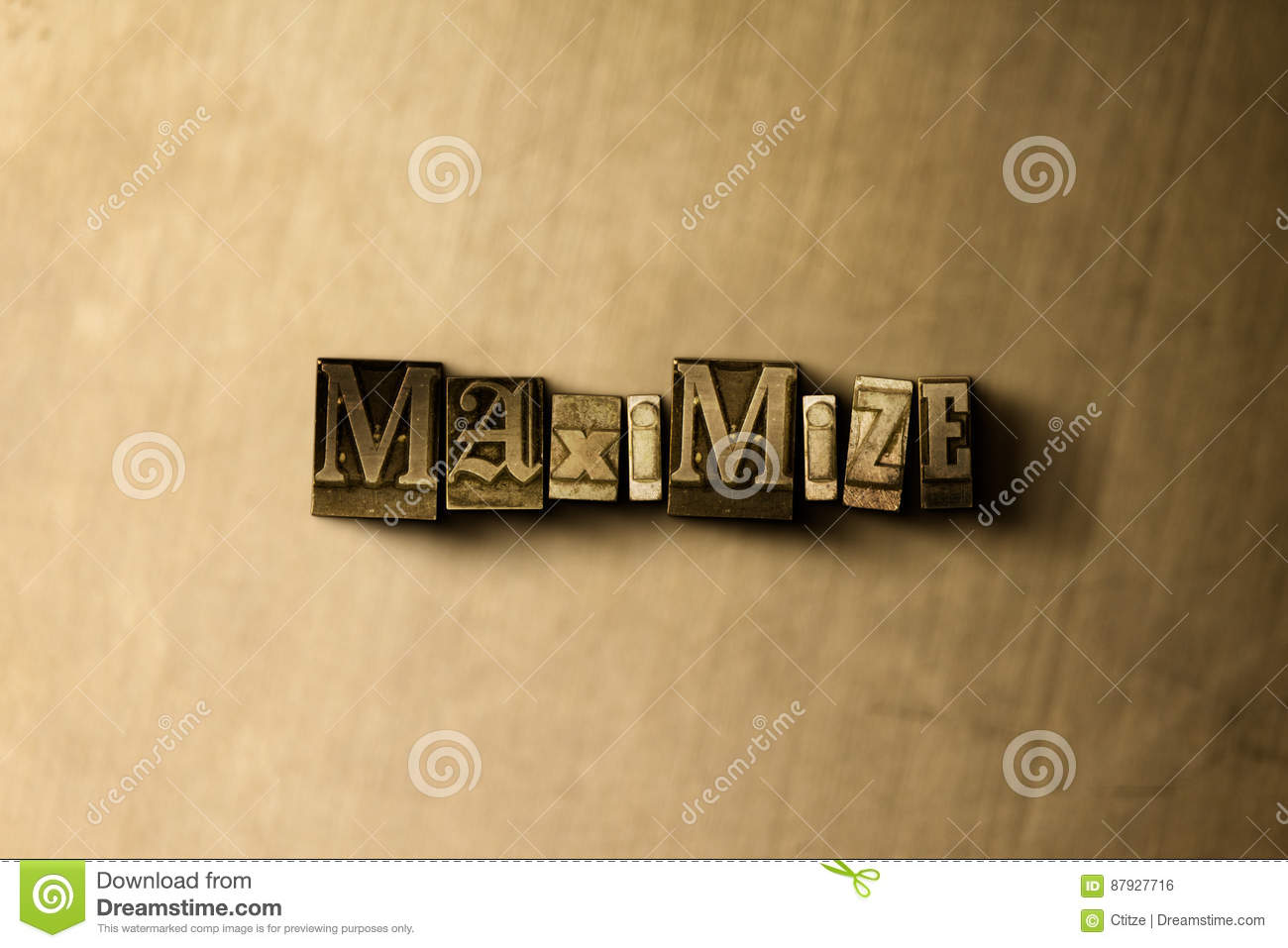 MAXIMIZE - close-up of grungy vintage typeset word on metal backdrop