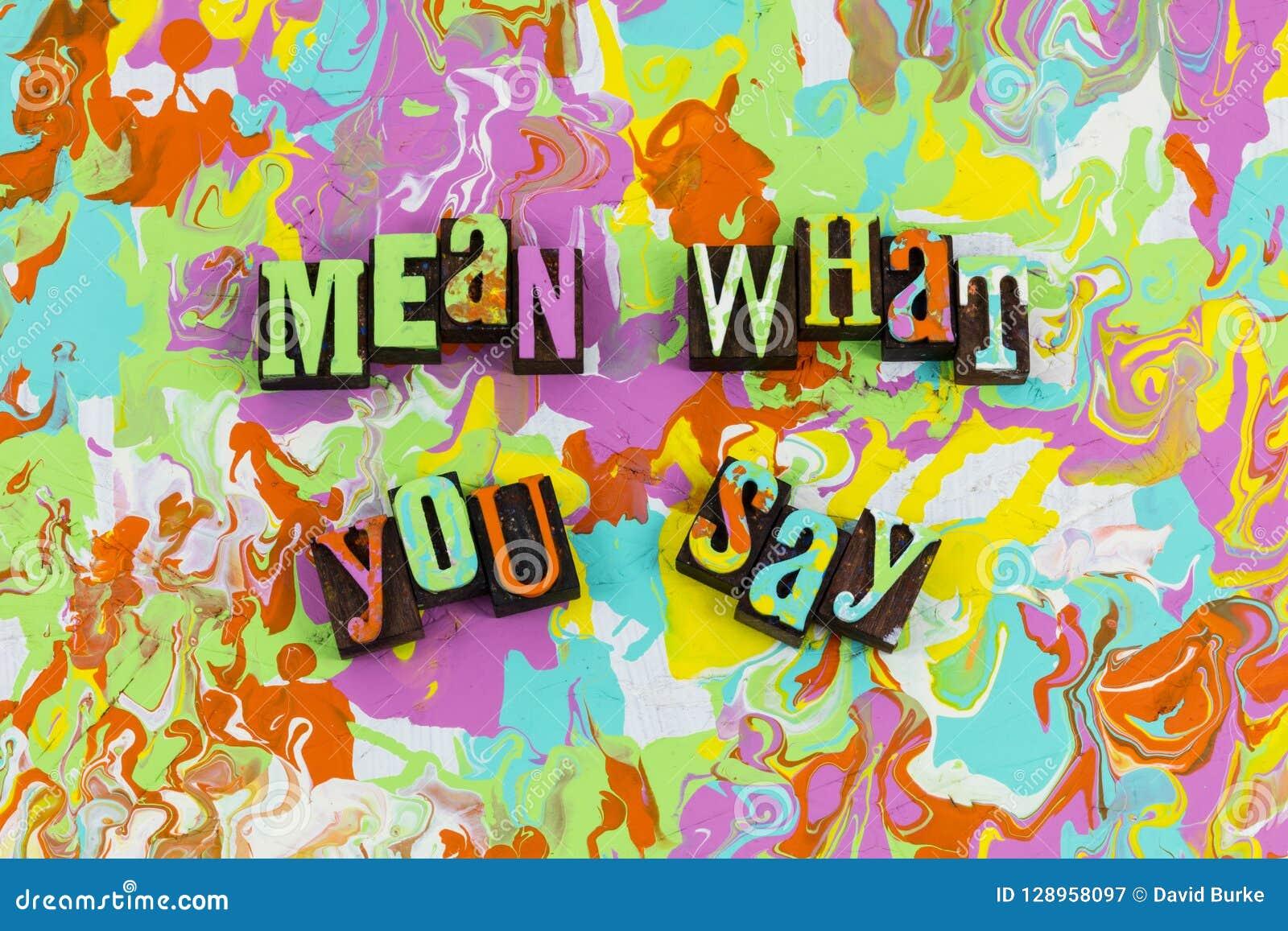Meio o que você diz a honestidade