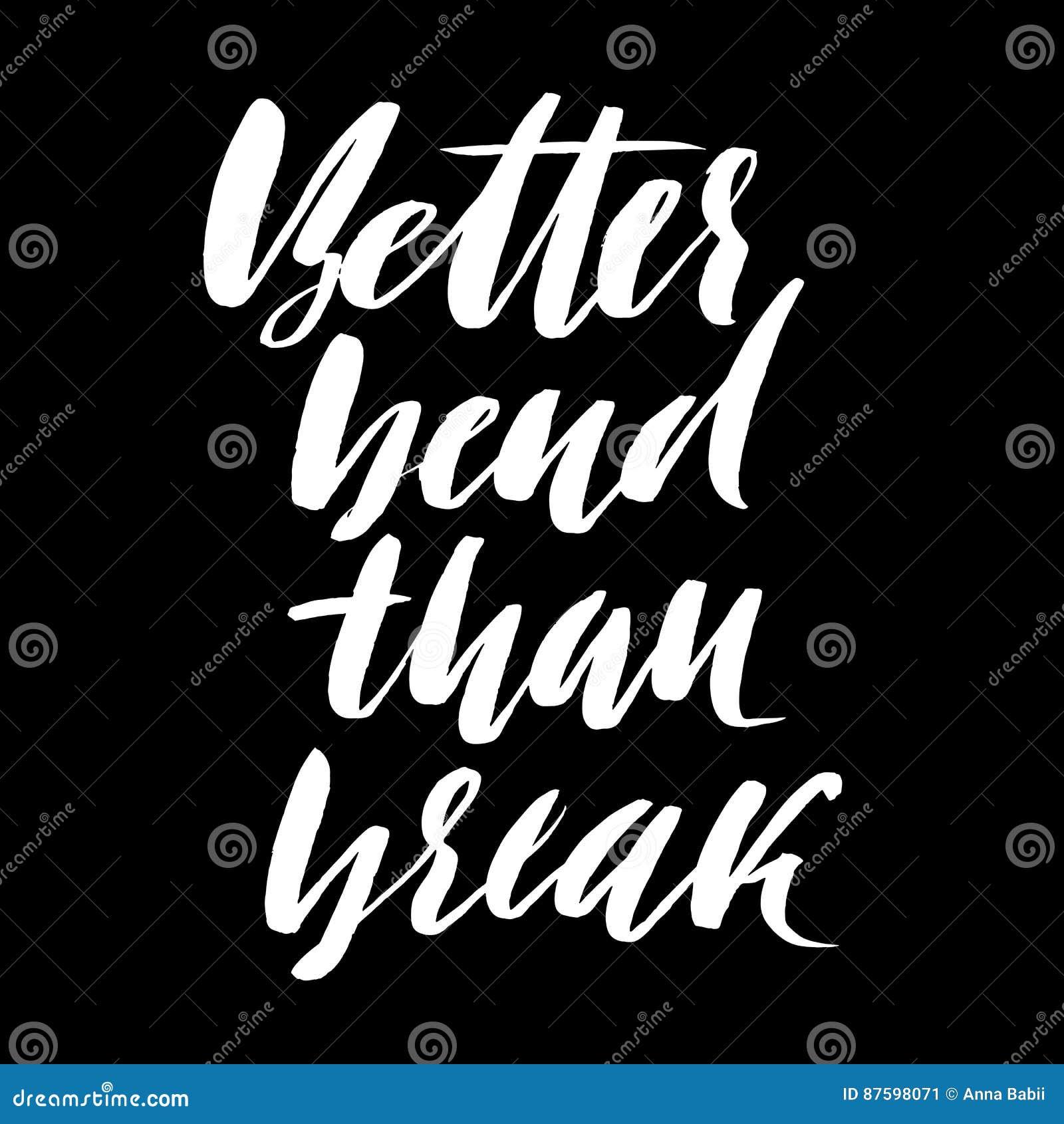 Melhor curvatura do que a ruptura Mão tirada rotulando o provérbio Projeto da tipografia do vetor Inscrição escrita à mão