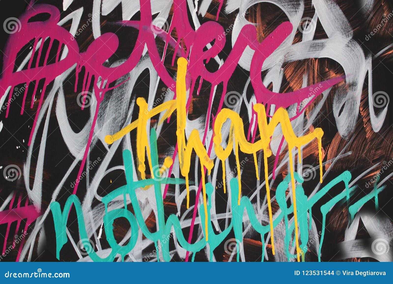 Mer bra än ingenting färgrik målad bakgrund för grafitti