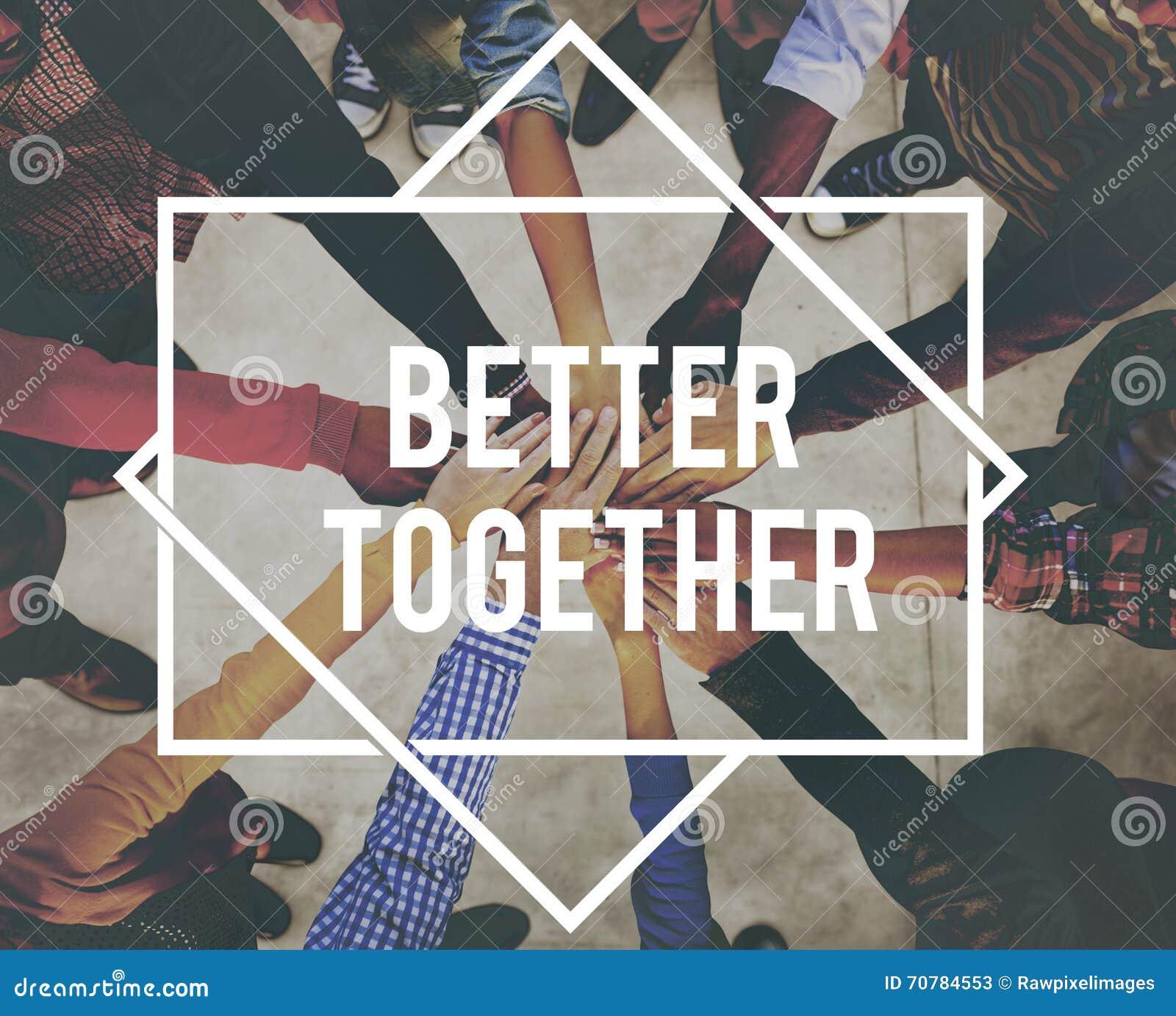 Mer bra tillsammans begrepp för enhetgemenskapteamwork