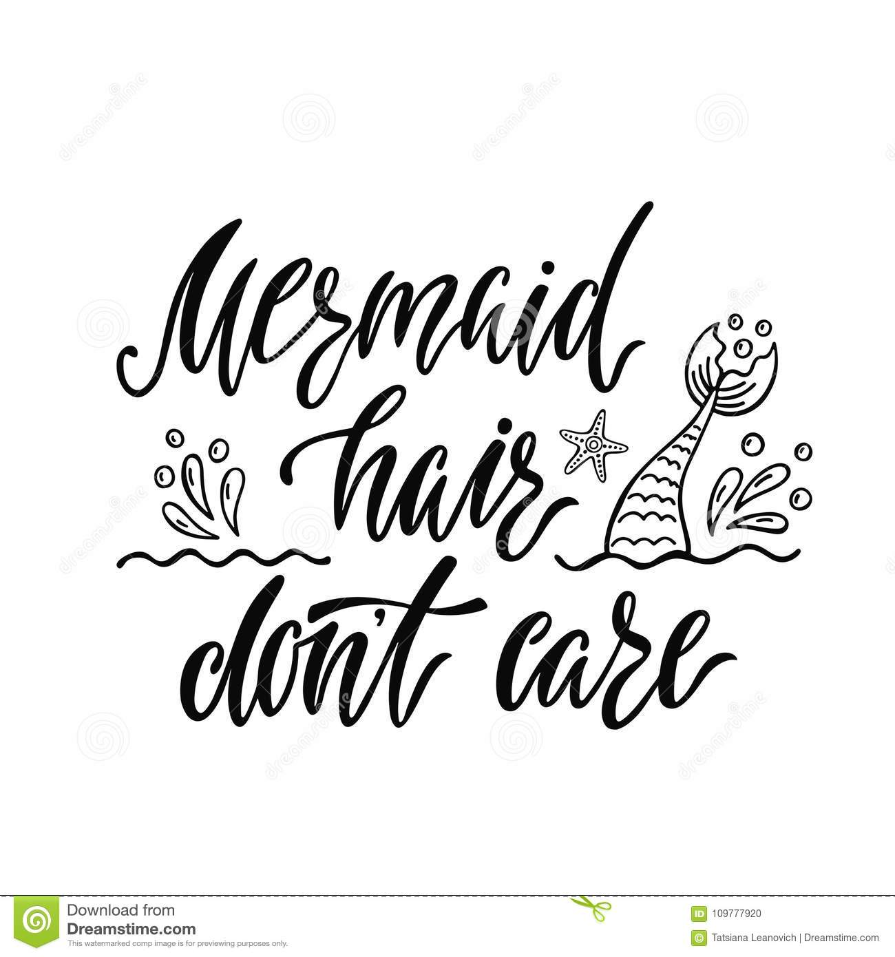 b587245ba Mermaid Hair Don`t Care. Handwritten Inspirational Quote About S ...
