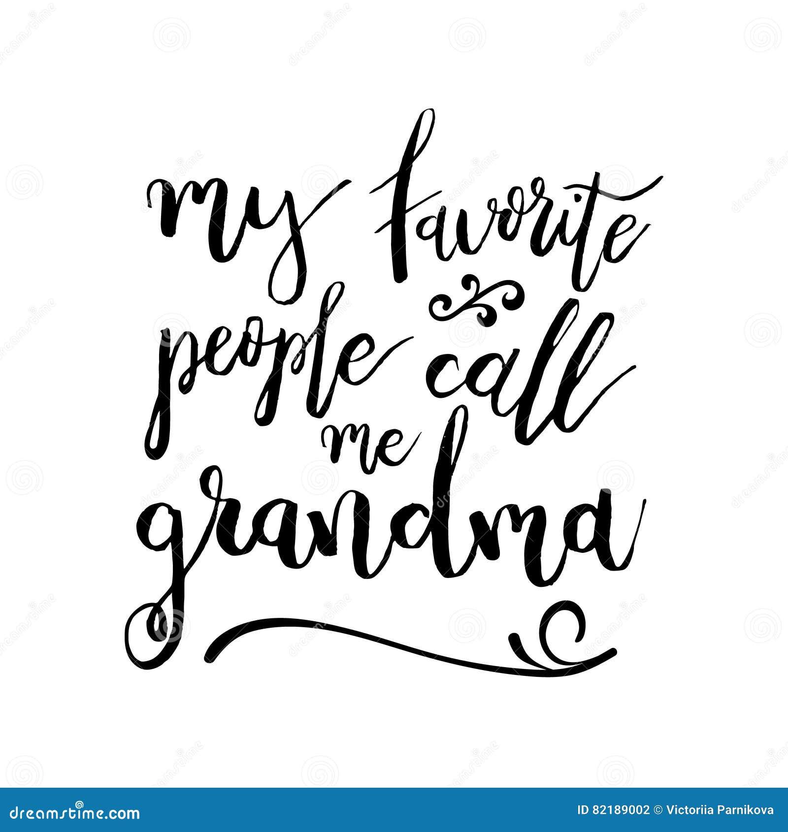 Mes personnes préférées m appellent grand-maman - citation manuscrite drôle