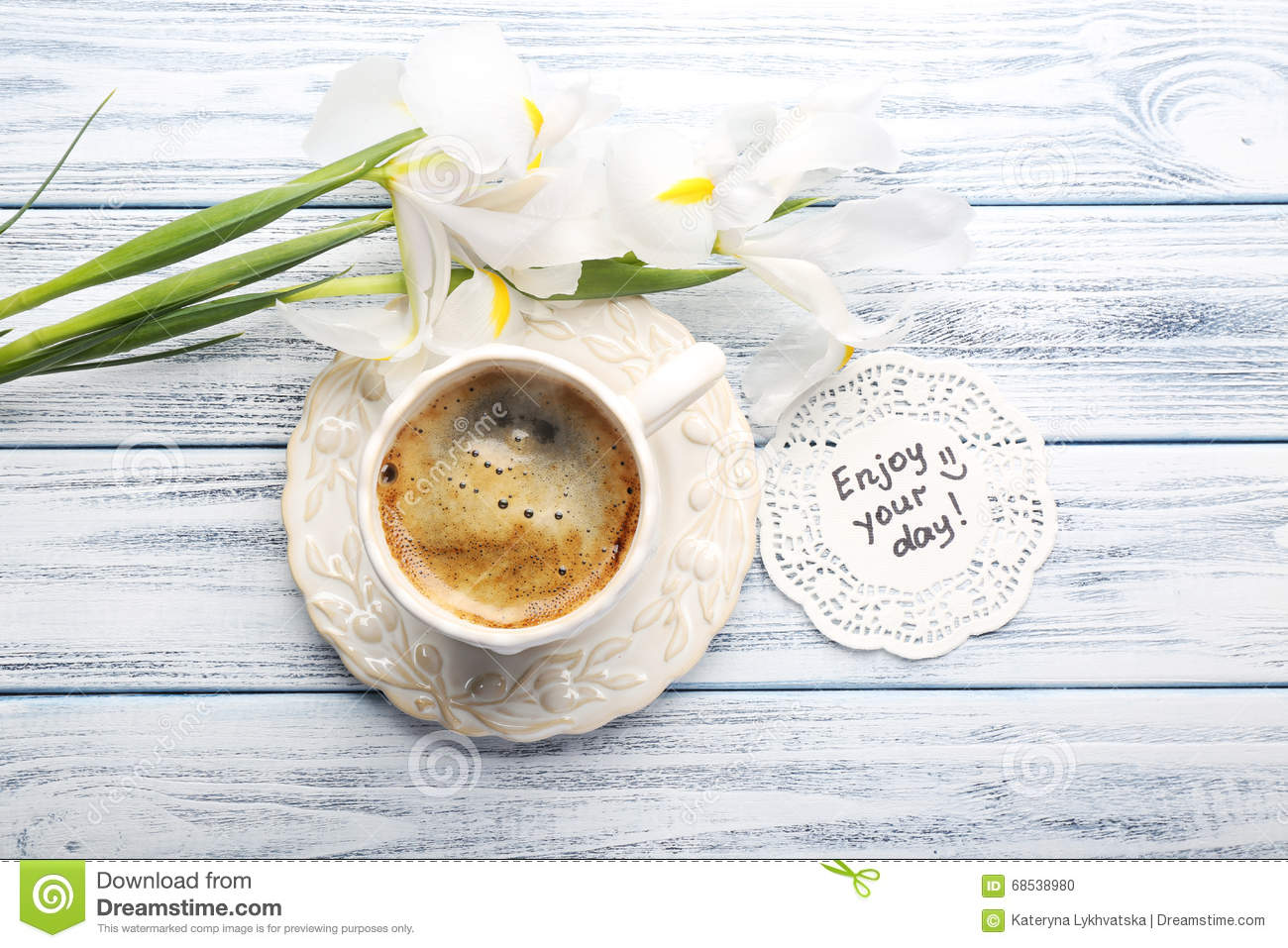 Message Enjoy Your Day With Cup Of Coffee And Beautiful Irises On