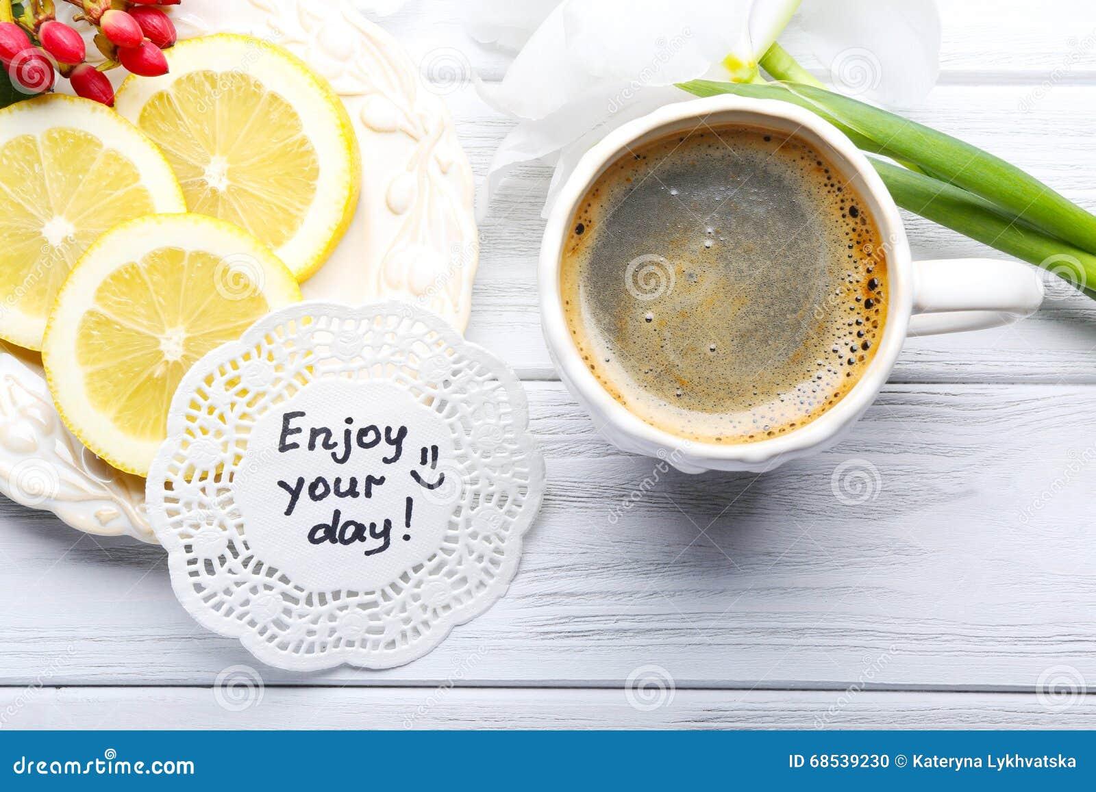 Beautiful Coffee Cup Day Enjoy Lemon Message Table ...