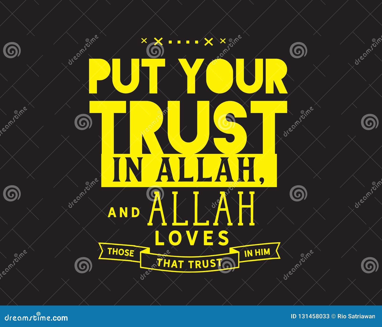 Mettez votre confiance en Allah, et Allah aime ceux qui font confiance dans lui