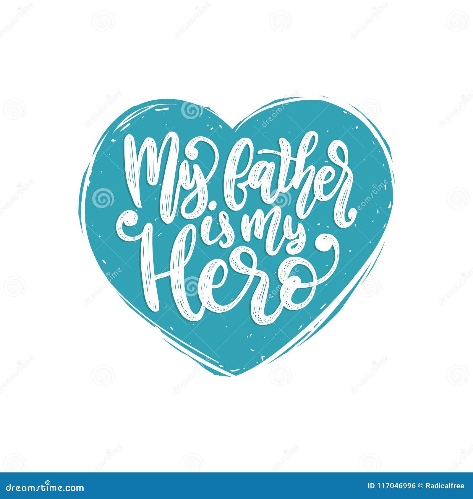 Mi padre Is My Hero, vector la inscripción caligráfica para la tarjeta de felicitación, cartel festivo Letras felices de la mano