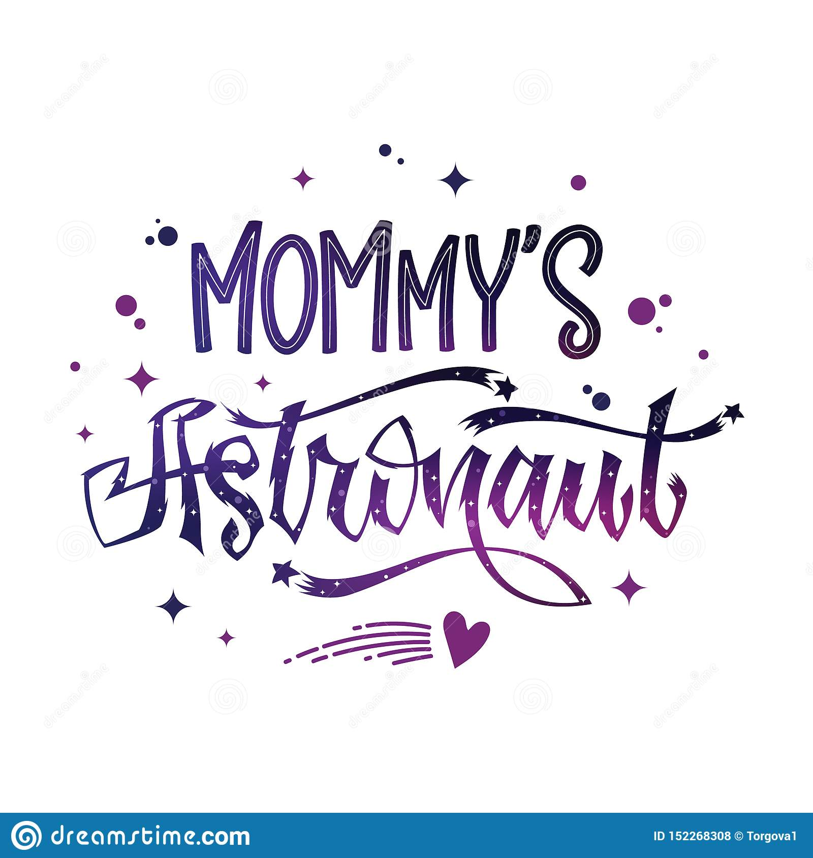 Mommy`s Astronaut quote. Baby shower hand drawn lettering logo phrase