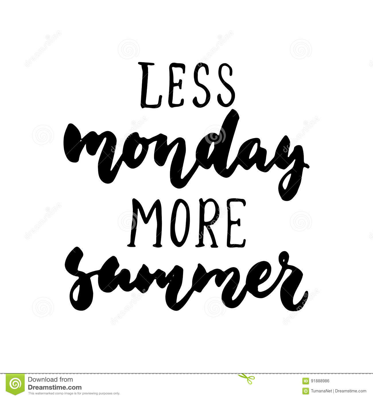 Less Monday More Summer Hand Drawn Lettering Quote On The White