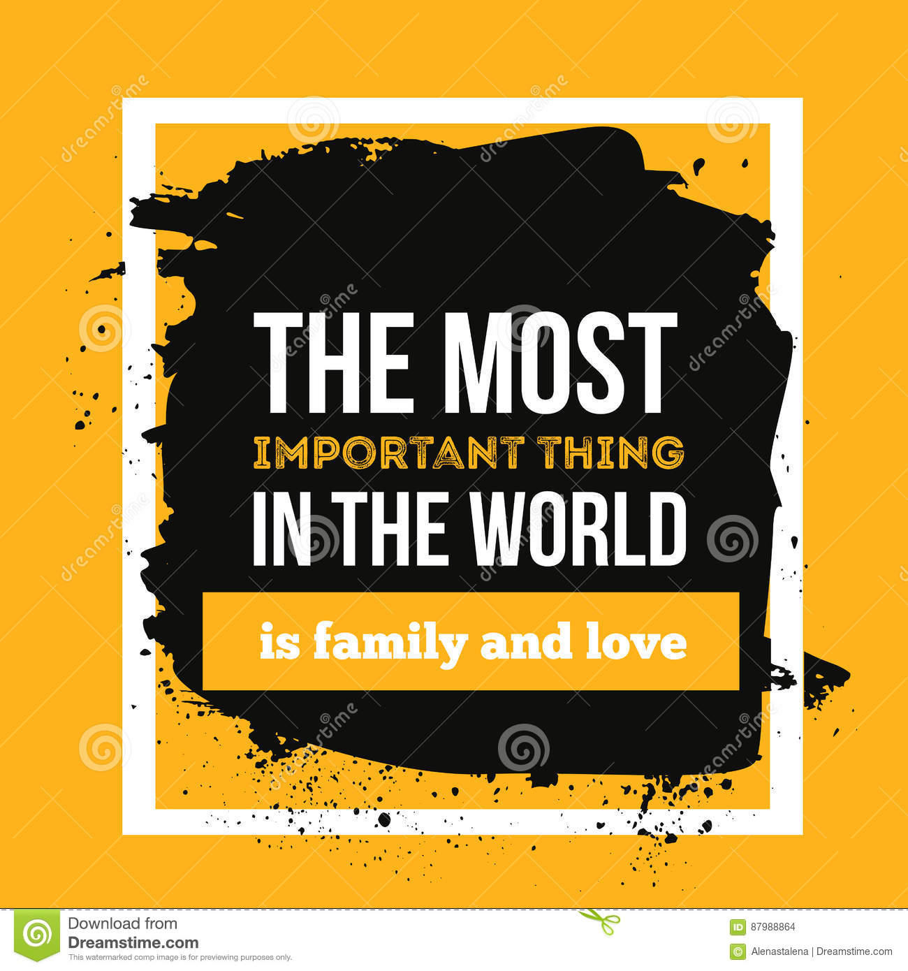 The Most Important Thing In The World Is Family And Love Typography