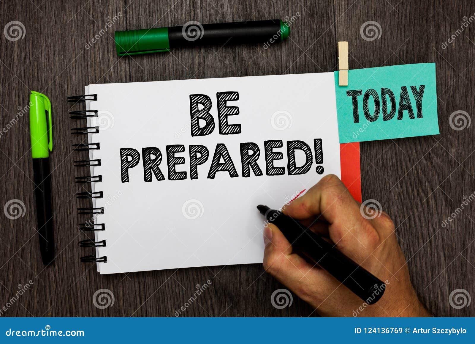 Mostrar conceptual da escrita da mão seja preparado Preparar-se apresentando da foto do negócio para o que quer que acontecerá o