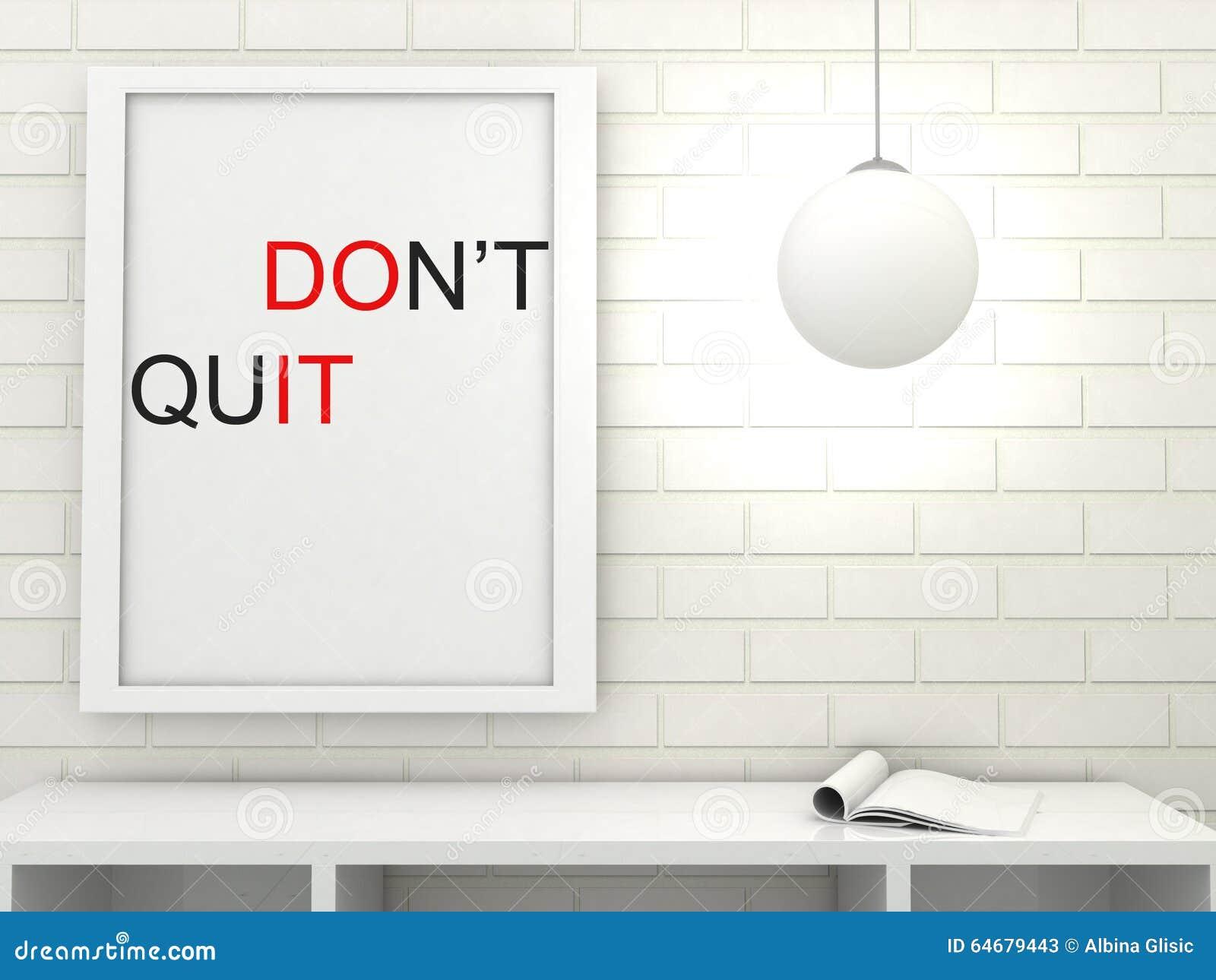 Motivation Words Do It Don 39 T Quit Inspiration Quote