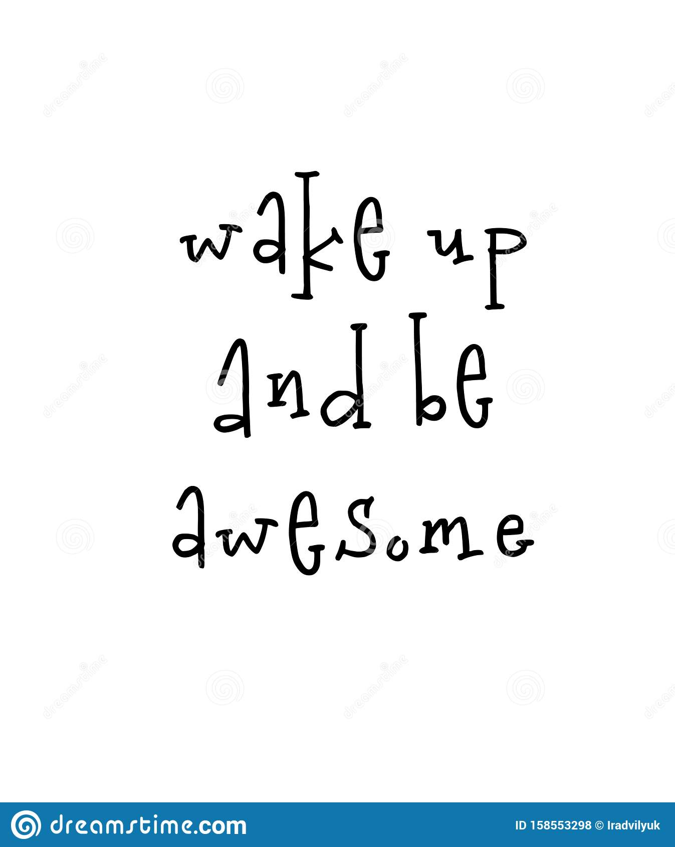 Motivational poster with lettering quote wake up and be awesome