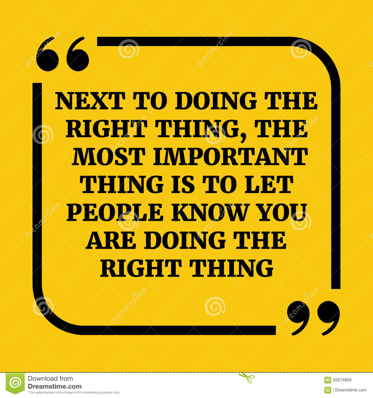 Motivational Quote Next To Doing The Right Thing The Most Imp
