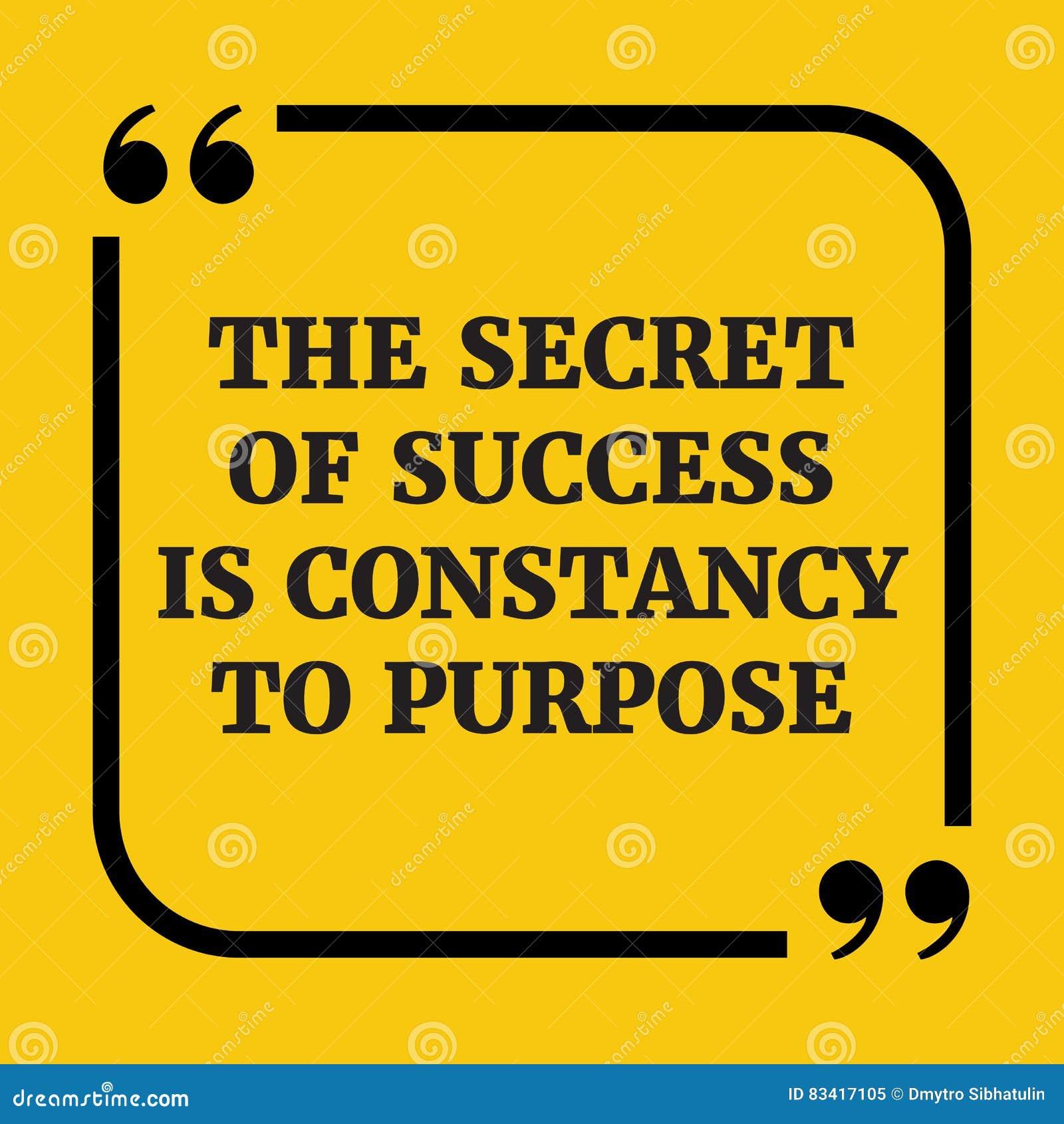 Motivational Quotethe Secret Of Success Is Constancy To Purpose